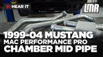 1999-2004 Mustang MAC Performance Pro Chamber Mid Pipe - Install & Sound Clips