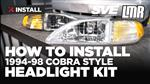 1994-1998 Mustang SVE Cobra Style Headlight Kits - Install & Review