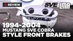 1994-2004 Mustang SVE Cobra Style Budget Front Brake Upgrade Kits - Review
